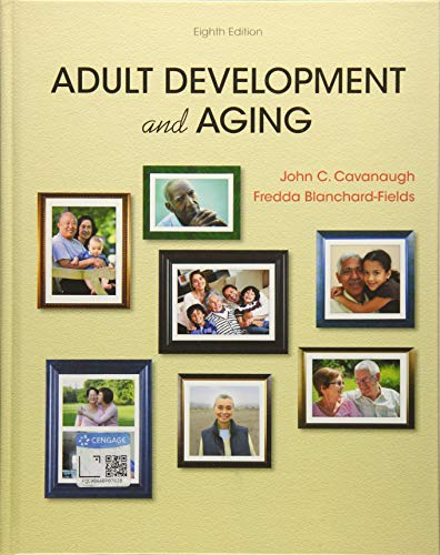 Compare Textbook Prices for Adult Development and Aging 8 Edition ISBN 9781337559089 by Cavanaugh, John C.,Blanchard-Fields, Fredda