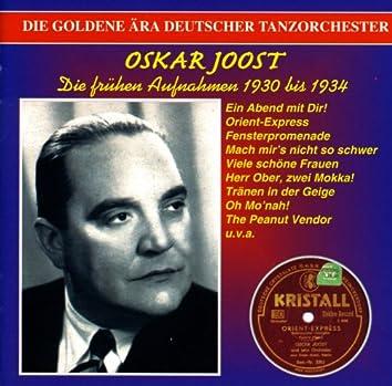 The Golden Era of the German Dance Orchestra: Oskar Joost (1930-1934)