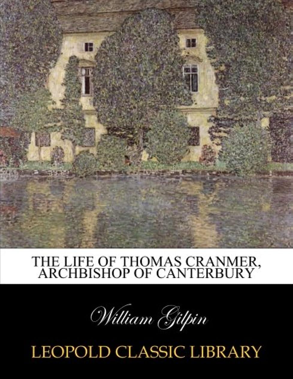 道路を作るプロセスさようならケージThe life of Thomas Cranmer, Archbishop of Canterbury