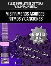 Curso Completo De Guitarra Para Principiantes: Mis Primeros Acordes, Ritmos Y Canciones: (+ Curso en Vídeo) (Spanish Edition)