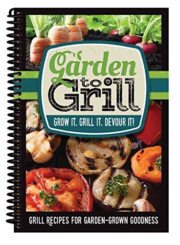 Garden to Grill: Grow It, Grill It, Devour It!