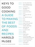 Keys to Good Cooking: A Guide to Making the Best of Foods and Recipes