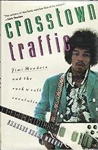Crosstown Traffic: Jimi Hendrix and the Post-War Rock 'N' Roll Revolution