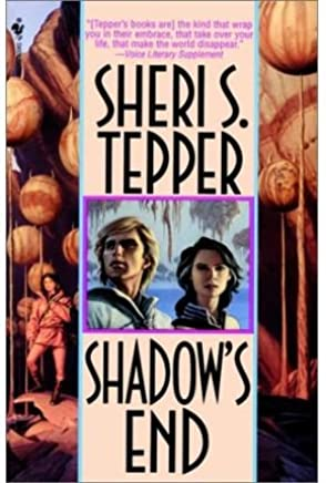 Shadows End [ SHADOWS END ] by Tepper, Sheri S (Author ) on Dec-01-1995 Paperback