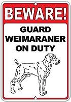注意してください! 義務のおかしい引用アルミニウム金属看板にワイマラナーをガード