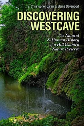 Discovering Westcave: The Natural & Human History of a Hill Country Nature Preserve
