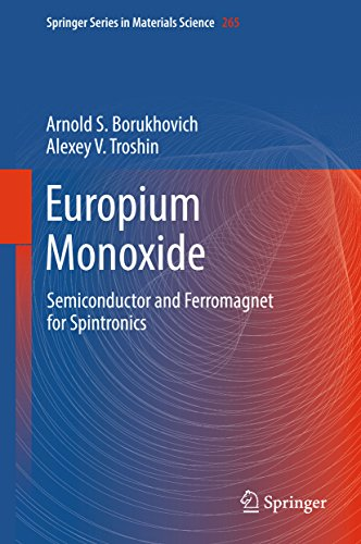 Europium Monoxide: Semiconductor and Ferromagnet for Spintronics (Springer Series in Materials Science Book 265) (English Edition)