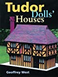 Tudors Dolls Houses by Geoffrey West (1999-09-04)