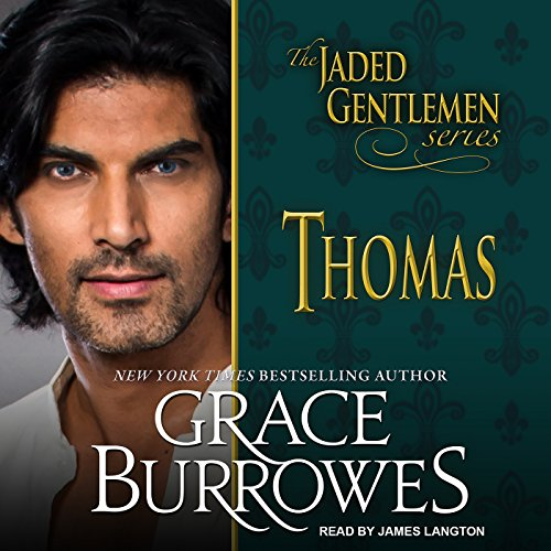 Thomas     Jaded Gentlemen Series, Book 1              By:                                                                                                                                 Grace Burrowes                               Narrated by:                                                                                                                                 James Langton                      Length: 9 hrs and 51 mins     Not rated yet     Overall 0.0