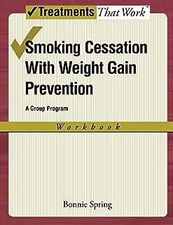 Smoking Cessation with Weight Gain Prevention: A Group Program Workbook Workbook (Treatments That Work)