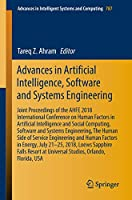 Advances in Artificial Intelligence, Software and Systems Engineering: Joint Proceedings of the AHFE 2018 International Conference on Human Factors in Artificial Intelligence and Social Computing, Software and Systems Engineering, The Human Side of Service Engineering and Human Factors in Energy, July 21–25, 2018, Loews Sapphire Falls Resort at Universal Studios, Orlando, Florida, USA (Advances in Intelligent Systems and Computing (787))