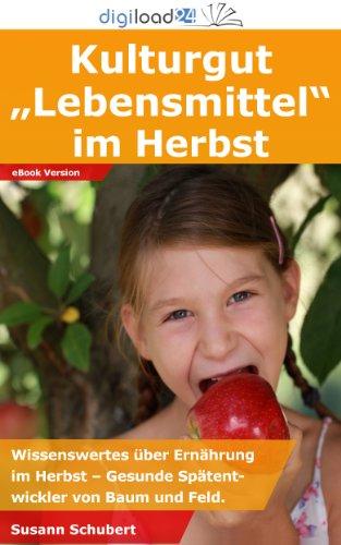 """Kulturgut """"Lebensmittel"""" im Herbst: Wissenswertes über Ernährung im Herbst – Gesunde Spätentwickler von Baum und Feld."""