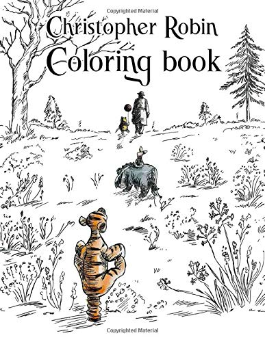 Christopher Robin Coloring Book: Over 50 High Quality Images, Great Gift for Boys & Girls