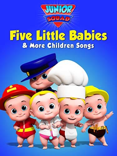 Junior Squad - Five Little Babies & More Children Songs
