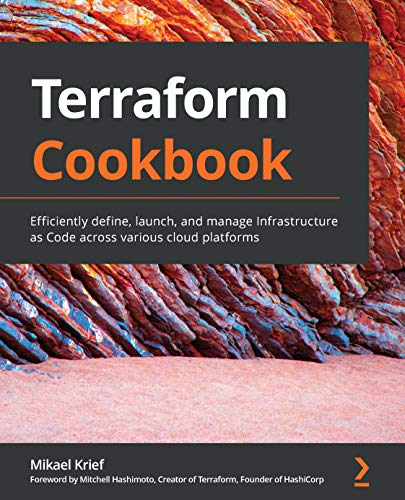 Terraform Cookbook: Efficiently define, launch, and manage Infrastructure as Code across various cloud platforms (English Edition)