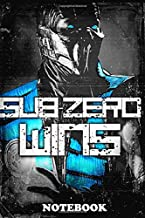 Notebook: Sub Zero Is One Of The Best Characters In All Mortal Ko , Journal for Writing, College Ruled Size 6