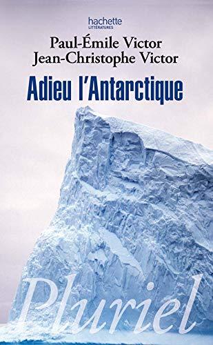 By Paul Emile Victor Adieu Lantarctique Pdf Epub Telecharger