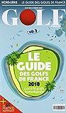 Le Guide des Golfs de France 2018 (French Edition)