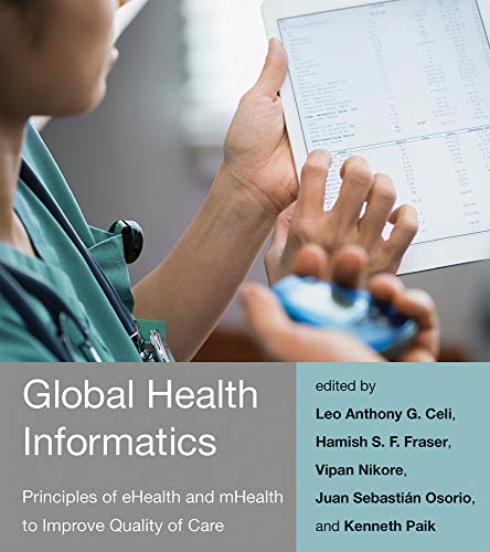 Global Health Informatics: Principles of eHealth and mHealth to Improve Quality of Care (The MIT Pre