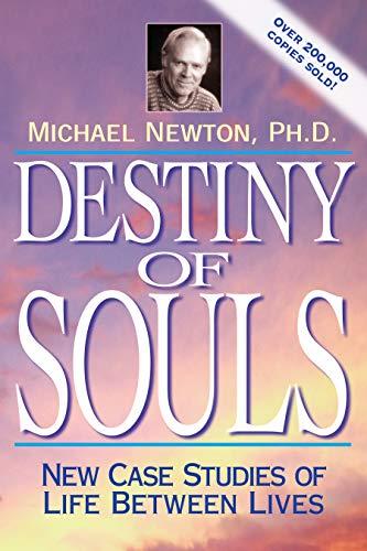 Newton, M: Destiny of Souls: New Case Studies of Life Between Lives