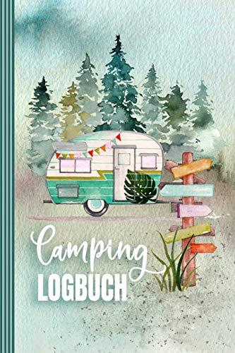 Camping Logbuch: Wohnmobil Urlaub Reisetagebuch - Wohnwagen Camper Van Reise Tagebuch Journal - Caravan Reisemobil Notizbuch -