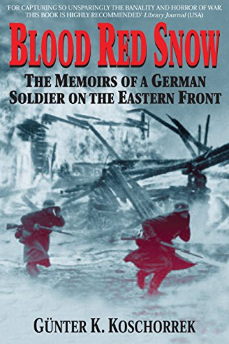 Blood Red Snow: The Memoirs of a German Soldier on the Eastern Frontの詳細を見る