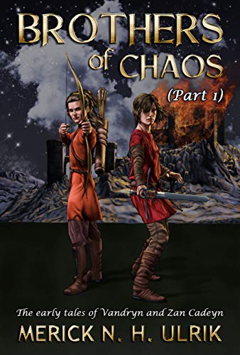 Brothers of Chaos Part One: The early tales of Vandryn and Zan Cadeyn