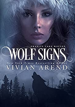 Wolf Signs: Northern Lights Edition (Granite Lake Wolves Book 1) by [Vivian Arend]