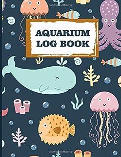 Aquarium Log Book: Aquarium Journals   Log Book Maintenance Notebook  122 pages, 8,5 x 11 inches   aquarium lover gift   F...