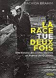 La race tue deux fois - Une histoire des crimes racistes (1970-2000)
