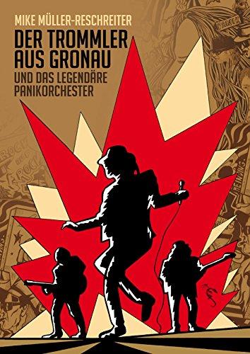 Der Trommler aus Gronau: Und Das Legendäre Panikorchester (German Edition)