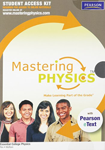 Mastering Physics with Pearson eText Student Access Kit for Essential College Physics