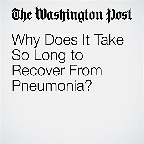 Why Does It Take So Long to Recover From Pneumonia? copertina