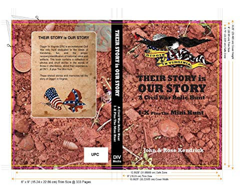 Diggin' In Virginia Their Story is Our Story A Civil War Relic Hunt: DIV I - X Plus The Mini Hunt Military States United