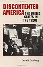 Discontented America: The United States in the 1920s (The American Moment)
