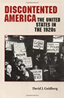 Discontented America: The United States in the 1920s (American Moment)