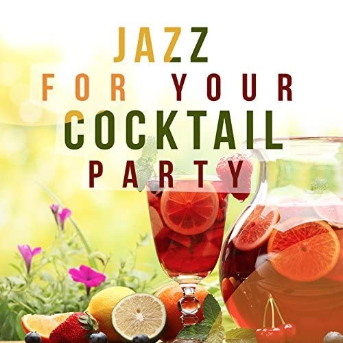 Cocktail Party Ideas & Cocktail Party Jazz Music All Stars
