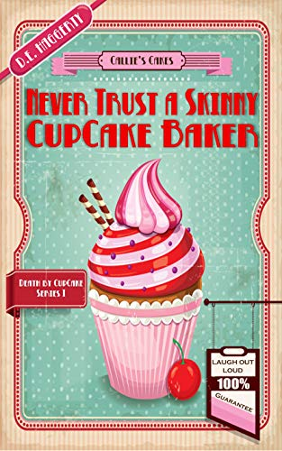Book: Never Trust a Skinny Cupcake Baker (Death by Cupcake Book 1) by D. E. Haggerty