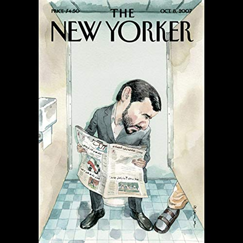 The New Yorker (October 8, 2007)                   Autor:                                                                                                                                 Steve Coll,                                                                                        Lauren Collins,                                                                                        Seymour M. Hersh,                   und andere                          Sprecher:                                                                                                                                 Christine Marshall,                                                                                        Dan Bernard                      Spieldauer: 1 Std. und 56 Min.     Noch nicht bewertet     Gesamt 0,0