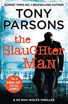 The Slaughter Man: (DC Max Wolfe) by [Tony Parsons]