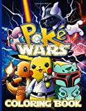 Poke Wars Coloring Book: Premium An Adult Coloring Book Star Pokemon Wars Designed To Relax And Calm Book for Kids