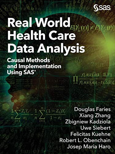Real World Health Care Data Analysis: Causal Methods and Implementation Using SAS®: Causal Methods