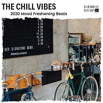The Chill Vibes - 2020 Mood Freshening Beats