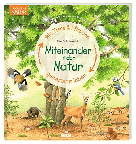 Expedition Natur: Miteinander in der Natur: Wie Tiere und Pflanzen gemeinsam leben  ab 5 Jahren   Mit Illustrationen von Steffen Walentowitz