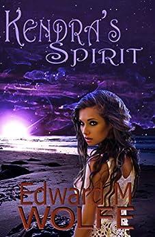 Kendra's Spirit by [Edward M Wolfe]