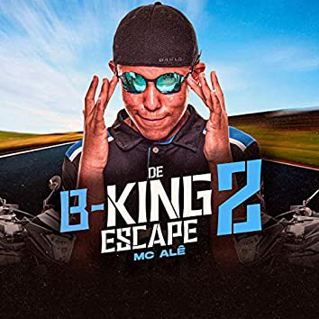 De B-King 2 Escape (feat. DJ Biel Bolado)