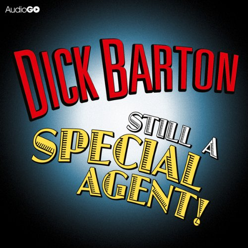 Dick Barton: Still a Special Agent audiobook cover art