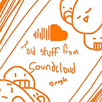 Some Old Stuff from Soundcloud