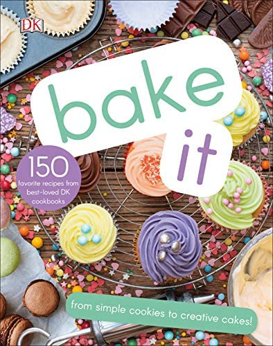 Bake It More Than 150 Recipes for Kids from Simple Cookies to Creative Cakes product image