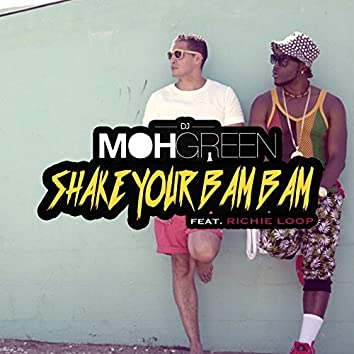 Shake Your Bam Bam (feat. Richie Loop)